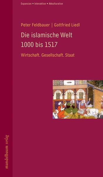 Die islamische Welt 1000 bis 1517 als Buch