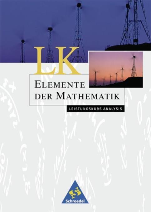 Elemente der Mathematik 12/13. Analysis Leistungskurs. Schülerband. Bremen, Hamburg, Hessen, Niedersachsen, Schleswig-Holstein als Buch