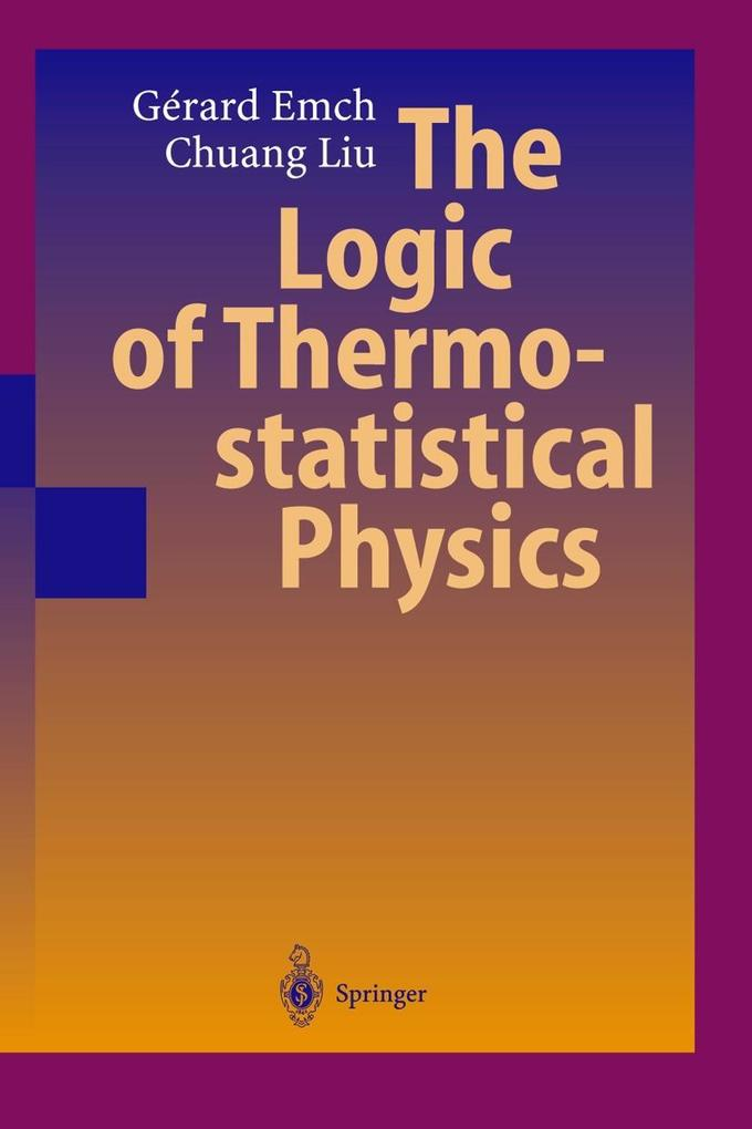 The Logic of Thermostatistical Physics als Buch