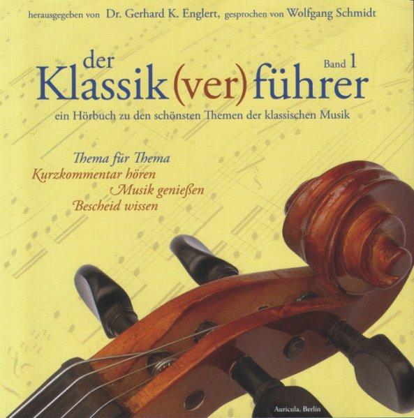 Der Klassik(ver)führer 1. CD als Hörbuch