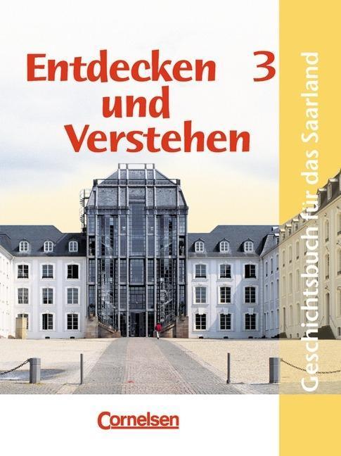 Entdecken und Verstehen 3. Schülerbuch. Saarland. Neubearbeitung als Buch