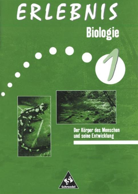 Erlebnis Biologie 1. Arbeitsheft. Der Körper des Menschen als Buch