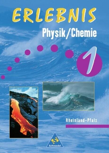 Erlebnis Physik / Chemie 1. Schülerbuch. Rheinland-Pfalz als Buch