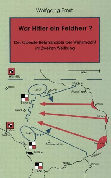 War Hitler ein Feldherr? Der Oberste Befehlshaber der Wehrmacht im zweiten Weltkrieg als Buch