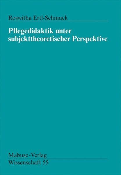 Pflegedidaktik unter subjekttheoretischer Perspektive als Buch