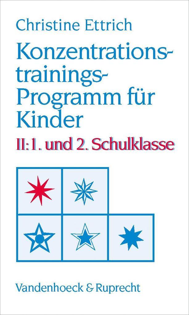 Konzentrationstrainings-Programm für Kinder II. 1. und 2. Schulklasse als Buch