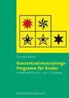 Konzentrationstrainings-Programm für Kinder II, 1. und 2. Schulklasse. Arbeitsheft