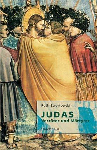 Judas. Verräter und Märtyrer als Buch