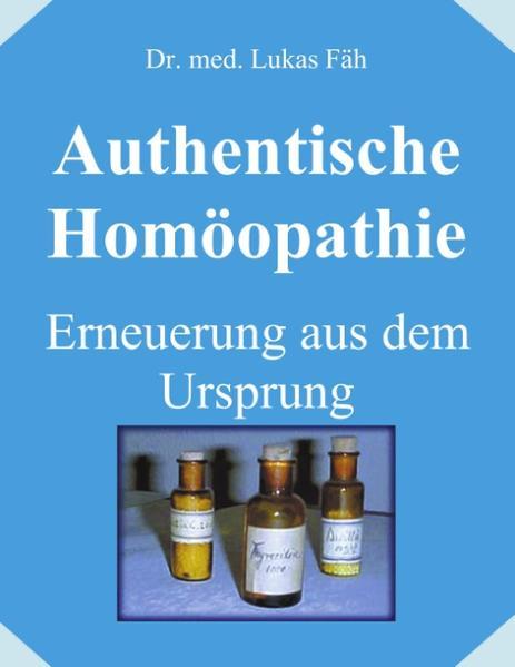 Authentische Homöopathie - Erneuerung aus dem Ursprung als Buch