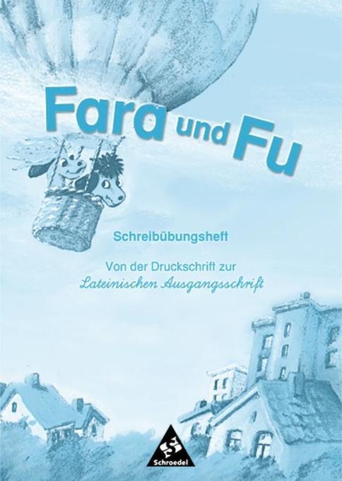 Fara und Fu. Schreibübungsheft. Von der Druckschrift zur Lateinischen Ausgangsschrift als Buch