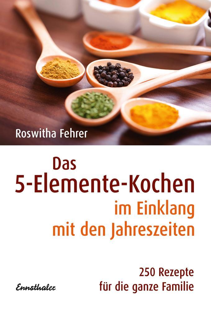 Das Fünf-Elemente Kochen im Einklang mit den Jahreszeiten als Buch