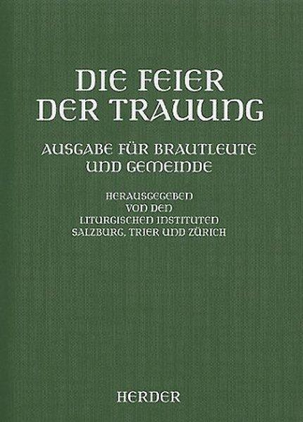 Die Feier der Trauung. Ausgabe für Brautleute und Gemeinde als Buch