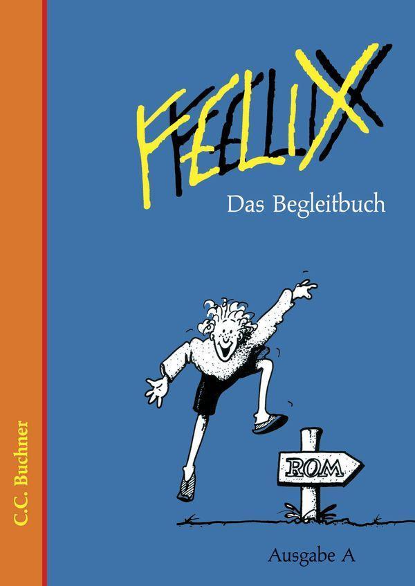 Felix. Ausgabe A. Das Begleitbuch als Buch