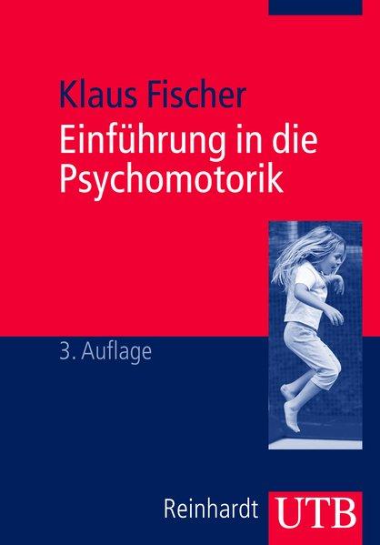 Einführung in die Psychomotorik als Taschenbuch