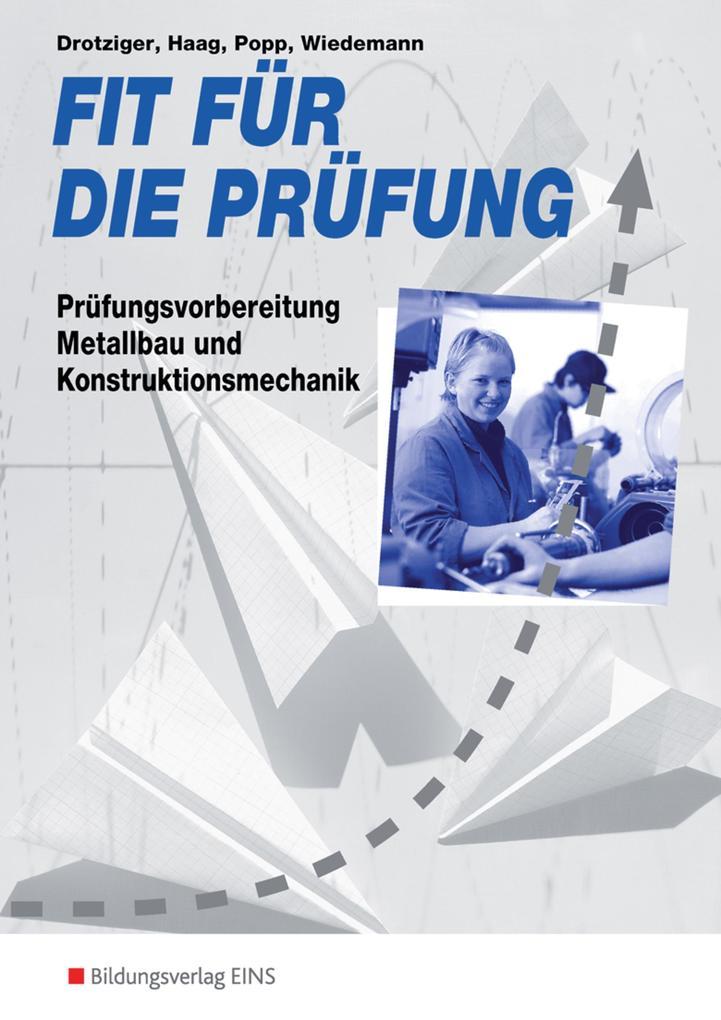 Fit für die Prüfung: Prüfungsfragen Metallbauer und Konstruktionsmechaniker. Schülerband als Buch