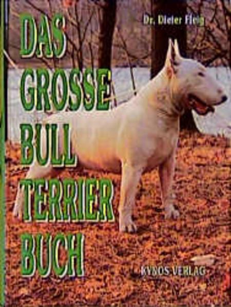 Das grosse Bull Terrier Buch als Buch