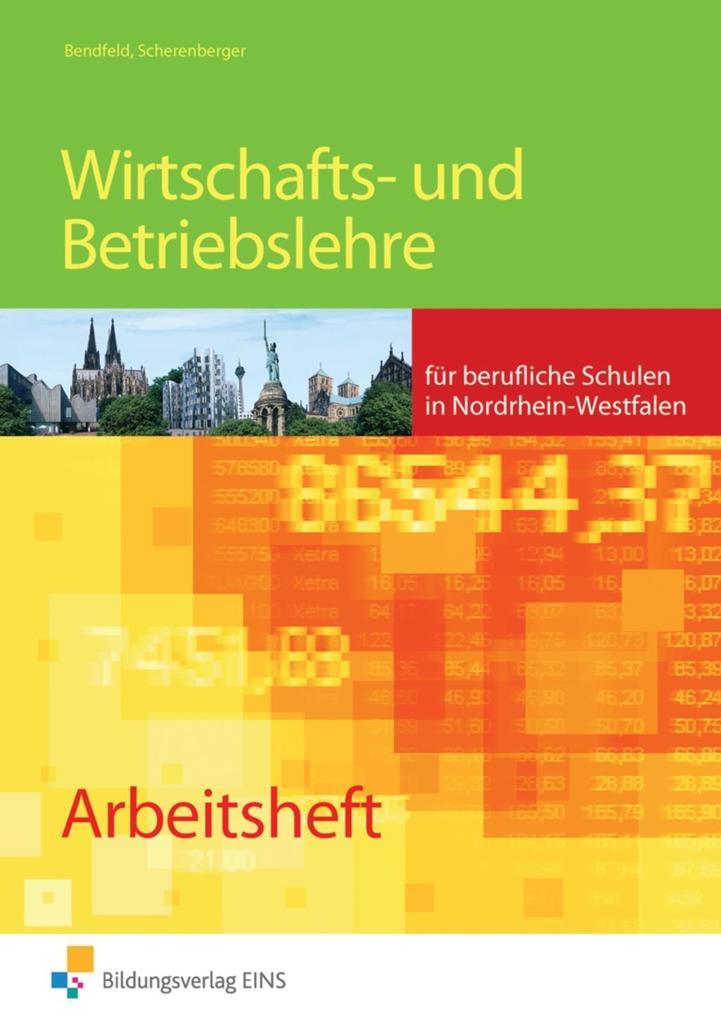Wirtschafts- und Betriebslehre für die Berufsschule. Arbeitsheft. Nordrhein-Westfalen als Buch