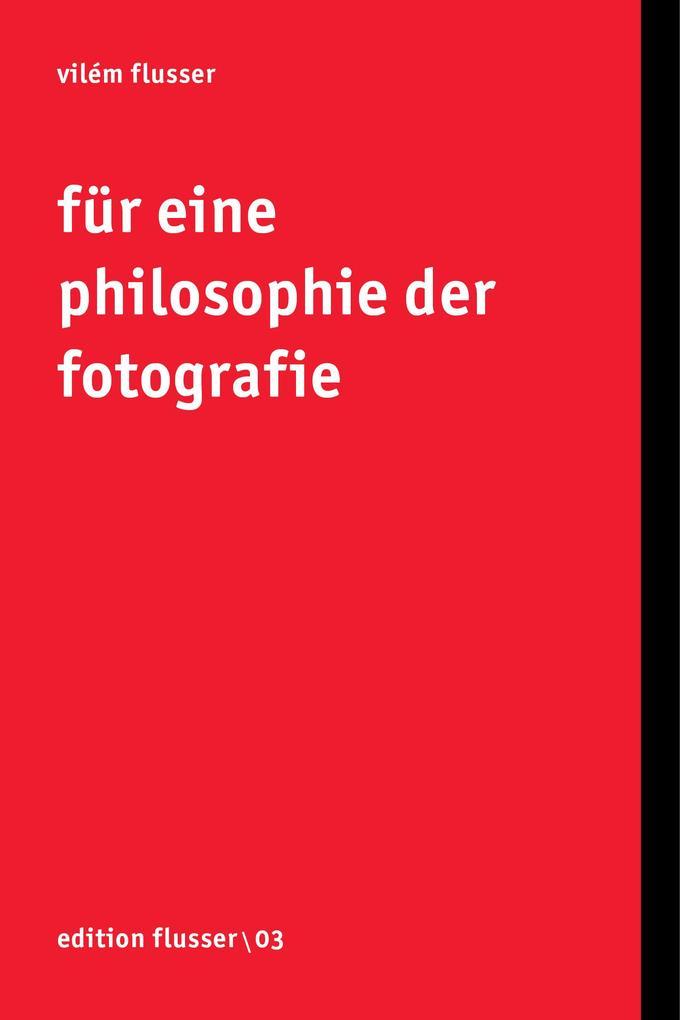 Für eine Philosophie der Fotografie als Buch
