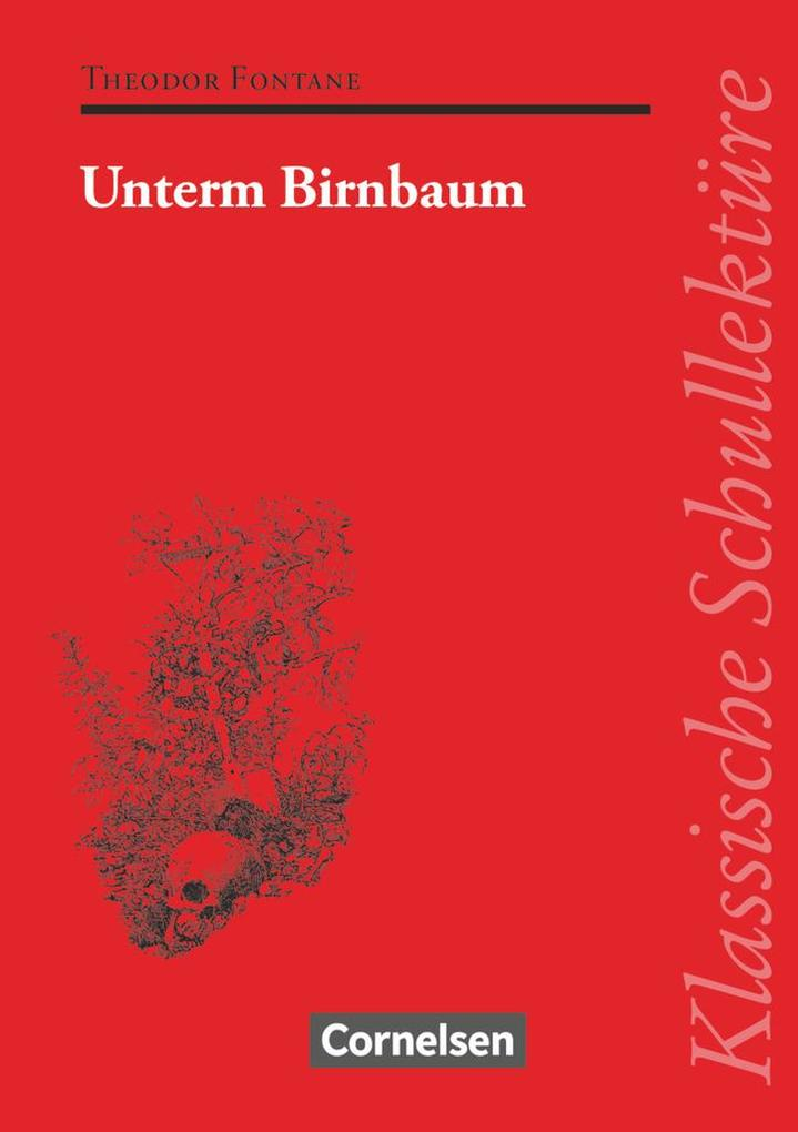Unterm Birnbaum. Mit Materialien als Buch