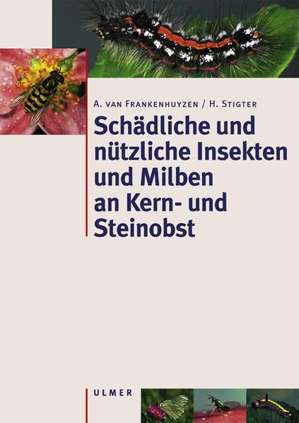 Schädliche und nützliche Insekten und Milben an Kern- und Steinobst als Buch