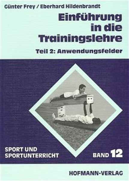 Einführung in die Trainingslehre 2. Anwendungsfelder als Buch