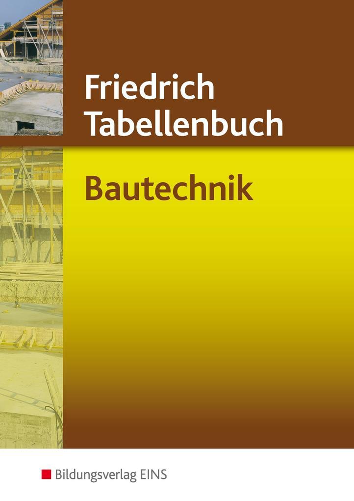 Friedrich - Tabellenbuch Bautechnik als Buch