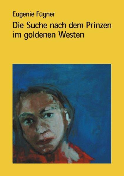Die Suche nach dem Prinzen im goldenen Westen als Buch
