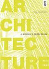 Architecture - A Woman's Profession