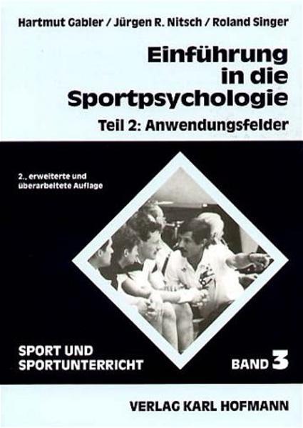 Einführung in die Sportpsychologie 2. Anwendungsfelder als Buch