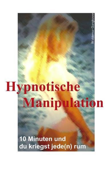 Hypnotische Manipulation als Buch