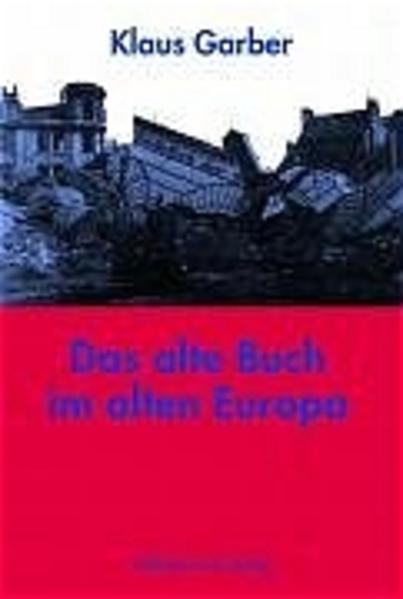 Das alte Buch im alten Europa als Buch