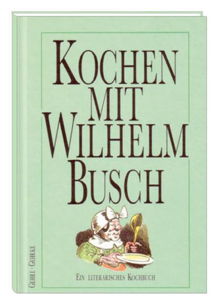 Kochen mit Wilhelm Busch als Buch