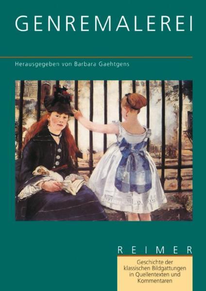 Geschichte der klassischen Bildgattungen in Quellentexten und Kommentaren. Die Genremalerei als Buch