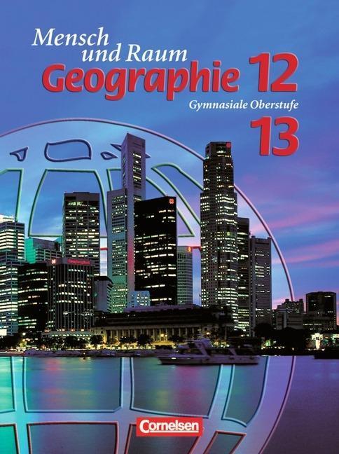 Geographie. Mensch und Raum 12/13. Schülerbuch. Nordrhein-Westfalen als Buch
