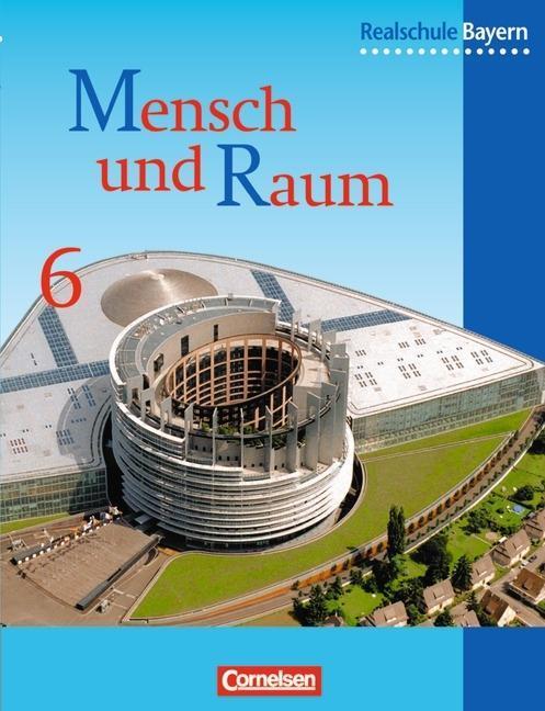 Geographie 6. Schülerbuch. Realschule. Bayern. Neubearbeitung als Buch