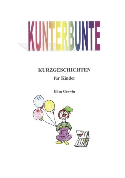 Kunterbunte Kurzgeschichten für Kinder als Buch
