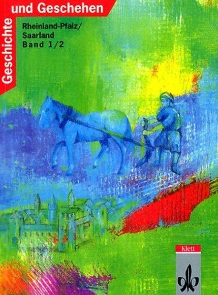 Geschichte und Geschehen C 1/2. Schülerband als Buch