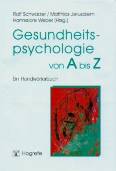 Gesundheitspsychologie von A bis Z als Buch