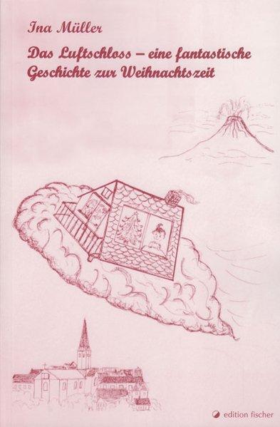 Das Luftschloss - eine fantastische Geschichte zur Weihnachtszeit als Buch