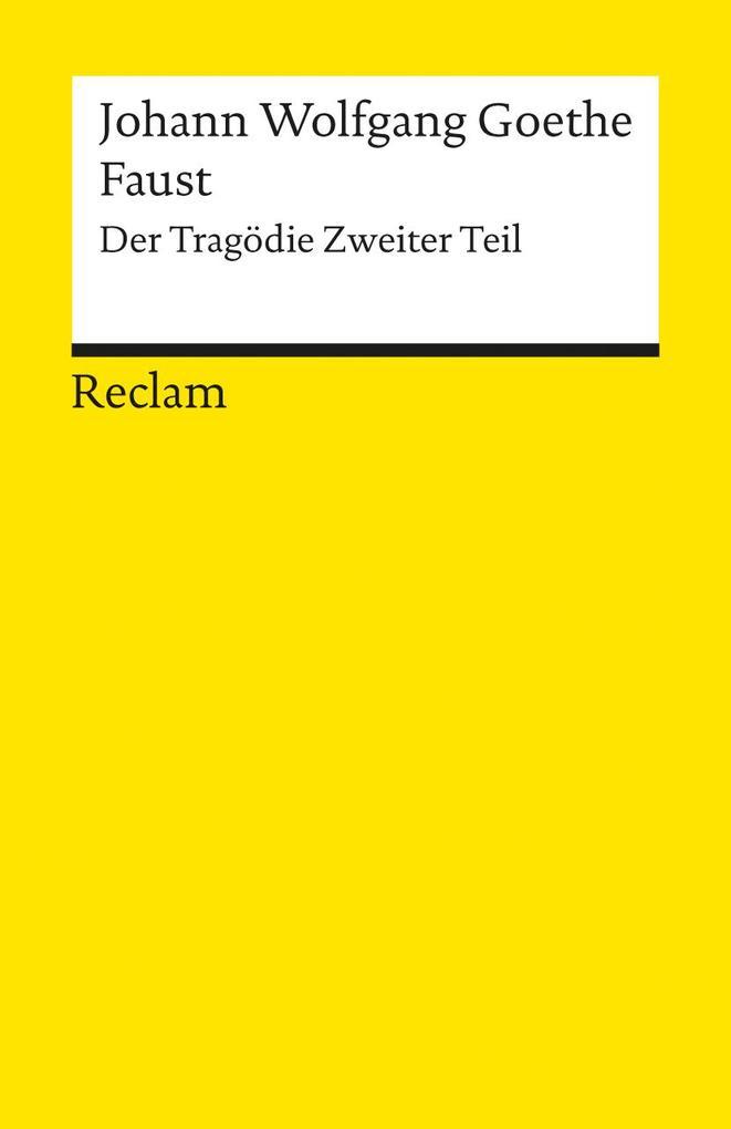 Faust. Der Tragödie zweiter Teil als Taschenbuch