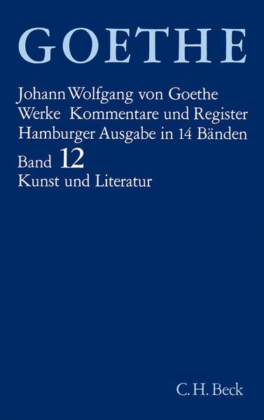 Goethe Werke Bd. 12: Schriften zur Kunst. Schriften zur Literatur. Maximen und Reflexionen als Buch