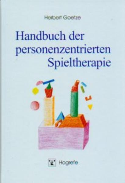 Handbuch der personenzentrierten Spieltherapie als Buch
