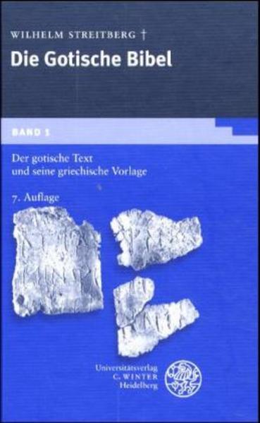 Gotische Bibel 1. Der gotische Text und seine griechische Vorlage als Buch