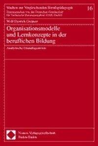 Organisationsmodelle und Lernkonzepte in der beruflichen Bildung als Buch