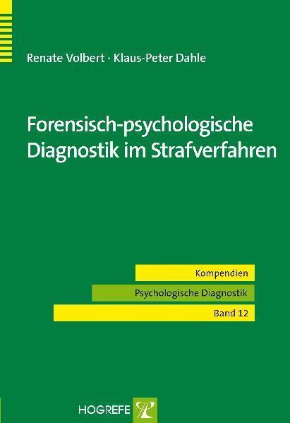 Forensisch-psychologische Diagnostik im Strafverfahren als Buch