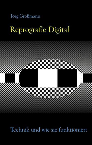 Reprografie Digital - Technik und wie sie funktioniert als Buch