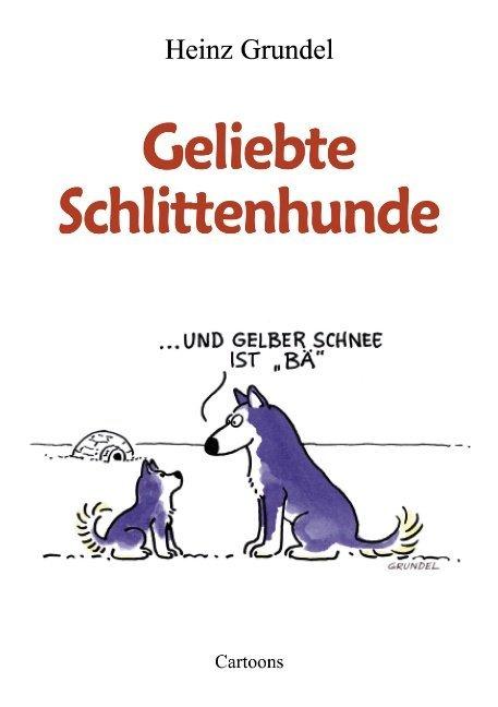 Geliebte Schlittenhunde als Buch