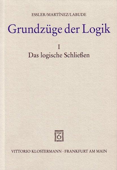 Grundzüge der Logik 1. Das logische Schließen als Buch