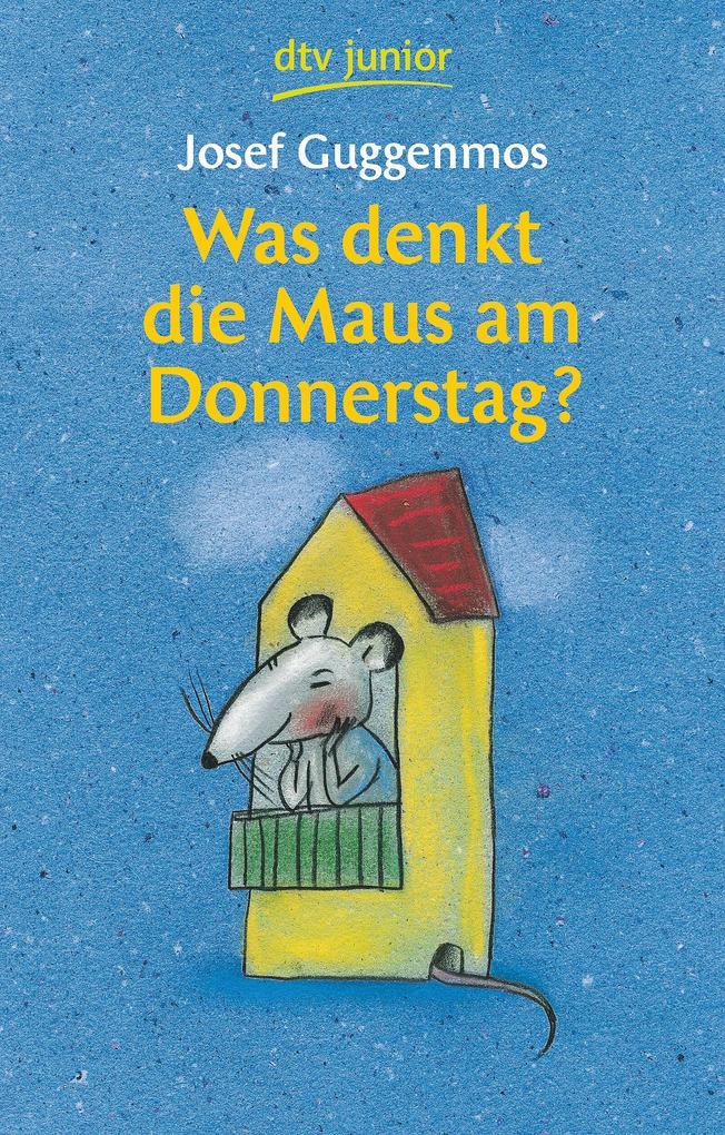 Was denkt die Maus am Donnerstag? als Taschenbuch