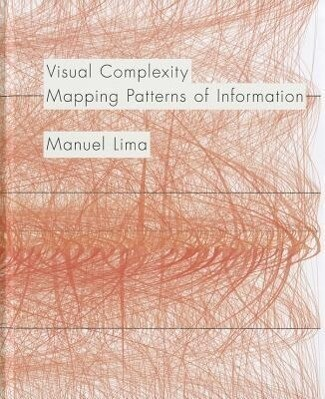 Visual Complexity: Mapping Patterns of Information als Buch